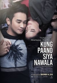 copertina film Kung+Paano+Siya+Nawala 2018