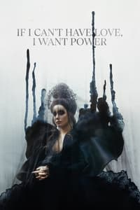 If I Can't Have Love, I Want Power (2021)