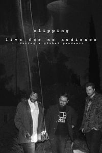 clipping. live for no audience during a global pandemic