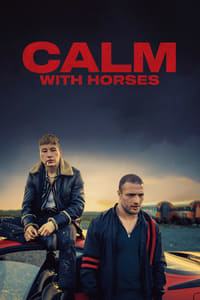 Mantén la calma (Calm with Horses) (2020)
