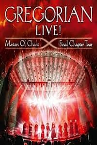 Gregorian - LIVE! Masters Of Chant - Final Chapter Tour
