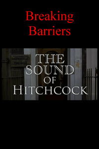 Breaking Barriers: The Sound of Hitchcock