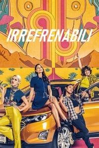 copertina serie tv Irrefrenabili 2020