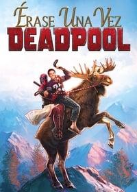 VER Érase una vez Deadpool Online Gratis HD