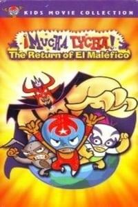 Mucha Lucha: The Return of El Malefico (2005)