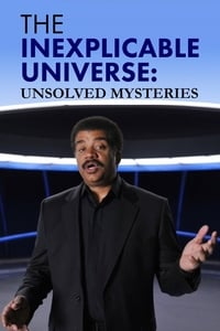 The Inexplicable Universe: Unsolved Mysteries (2013)