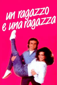 copertina film Un+ragazzo+e+una+ragazza 1984