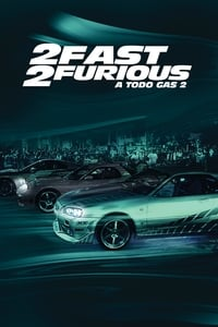2 Fast 2 Furious: A todo gas 2 (2003)