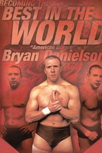 Becoming the Best in the World: Bryan Danielson