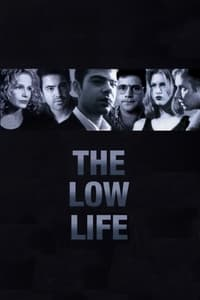 The Low Life