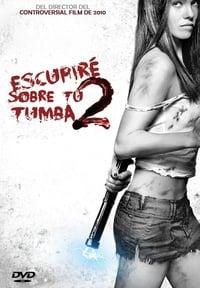 Escupiré sobre tu tumba 2 (2013)