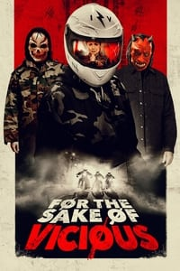 copertina film For+the+Sake+of+Vicious 2021