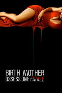 copertina film Birth+Mother+-+Ossessione+fatale 2016