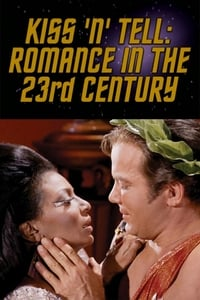 Kiss 'N' Tell: Romance in the 23rd Century (2004)