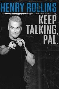 Henry Rollins: Keep Talking, Pal. (2018)