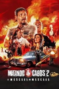 copertina film Matando+Cabos+2%3A+La+M%C3%A1scara+del+M%C3%A1scara 2021