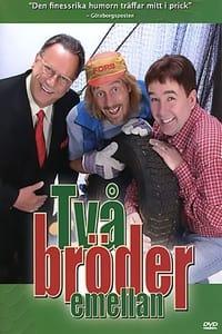 Två bröder emellan (2005)