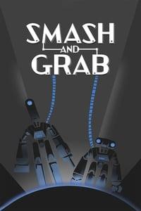 Smash and Grab (2019)