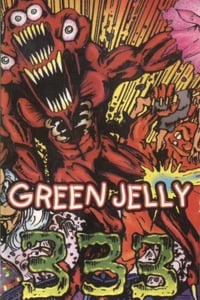 Green Jelly: 333