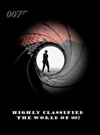 Highly Classified: The World of 007