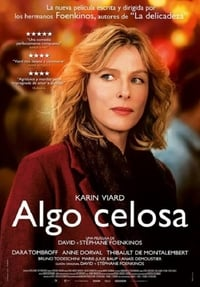 Algo celosa (Jalouse) (2017)