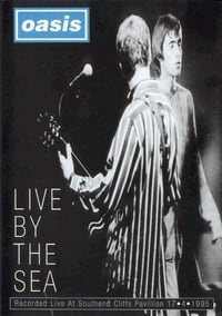 Oasis: Live By The Sea