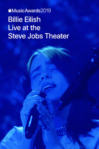 Billie Eilish: Live at the Steve Jobs Theater