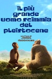 copertina film Il+pi%C3%B9+grande+uomo+scimmia+del+Pleistocene 2015