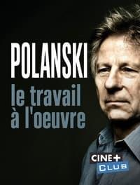 Polanski, le travail à l'oeuvre