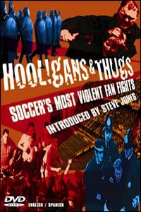 Hooligans & Thugs: Soccer's Most Violent Fan Fights
