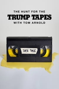 The Hunt for the Trump Tapes With Tom Arnold S01E04