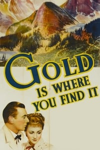 Gold Is Where You Find It