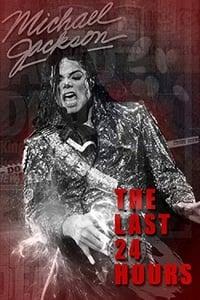 The Last 24 Hours: Michael Jackson (2018)