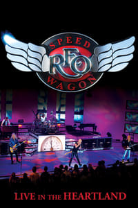 copertina film REO+Speedwagon%3A+Live+in+the+Heartland 2011