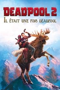 Il était une fois Deadpool (2018)