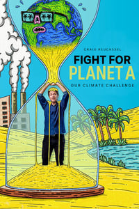 copertina serie tv Fight+for+Planet+A%3A+Our+Climate+Challenge 2020