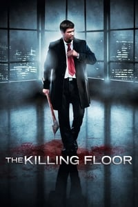 copertina film The+killing+floor+-+Omicidio+ai+piani+alti 2007