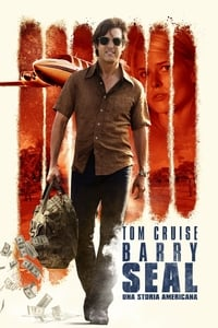 copertina film Barry+Seal+-+Una+storia+americana 2017