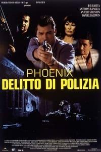 copertina film Phoenix+-+Delitto+di+polizia 1998