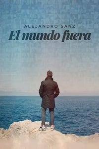 VER Alejandro Sanz: el mundo fuera Online Gratis HD