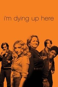 copertina serie tv I%27m+Dying+Up+Here 2017