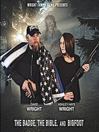 The Badge, the Bible, and Bigfoot (2019)