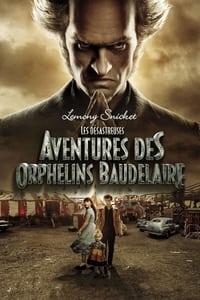 Les Désastreuses Aventures des Orphelins Baudelaire (2017)
