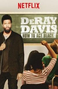 copertina film DeRay+Davis%3A+How+to+Act+Black 2017