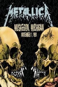 Metallica: Live in Muskegon, Michigan (November 1, 1991)