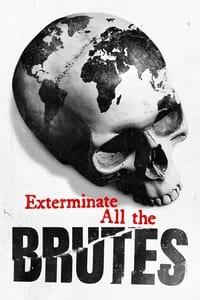 copertina serie tv Exterminate+All+the+Brutes 2021