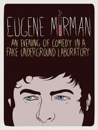 Eugene Mirman: An Evening of Comedy in a Fake Underground Laboratory