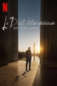 Le Droit d'être américain : Histoire d'un combat (2021)