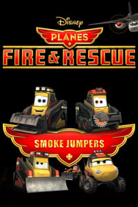 Planes Fire and Rescue: Smokejumpers