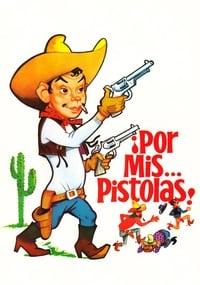 Por mis pistolas